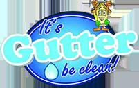 It's Gutter Be Clean